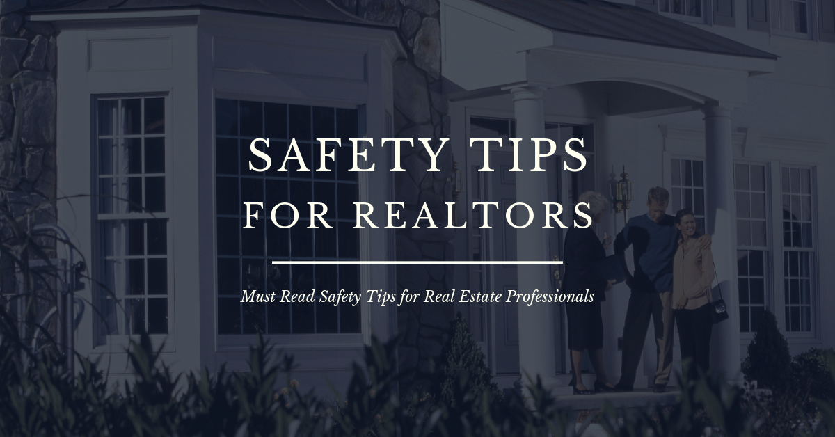 Safety Tips for REALTORS. Must Read Tips for the Real Estate Professional